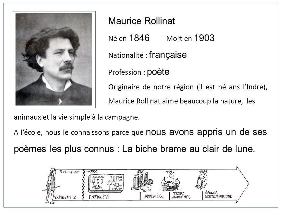 Maurice Rollinat Né en 1846 Mort en 1903 Nationalité : française Profession : poète Originaire de notre région (il est né ans lIndre), Maurice Rollina