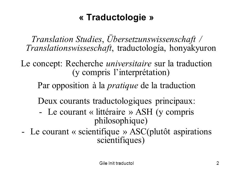 Gile Init traductol2 « Traductologie » Translation Studies, Übersetzunswissenschaft / Translationswisseschaft, traductología, honyakyuron Le concept: