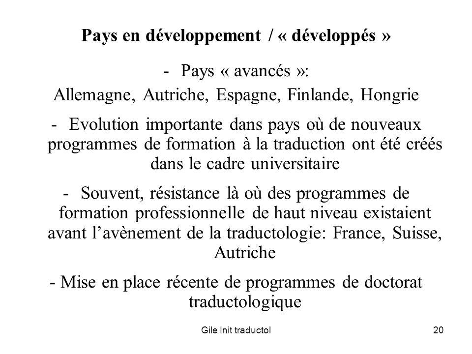 Gile Init traductol20 Pays en développement / « développés » -Pays « avancés »: Allemagne, Autriche, Espagne, Finlande, Hongrie -Evolution importante