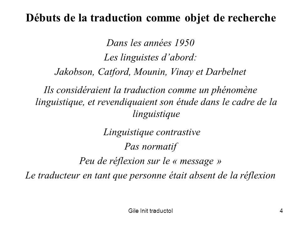 Gile Init traductol15 Traductologie « littéraire » ASH Les littéraires (au sens strict) sont à lorigine de lapparition institutionnelle de la traductologie.