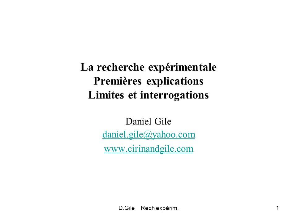 D.Gile Rech expérim.1 La recherche expérimentale Premières explications Limites et interrogations Daniel Gile daniel.gile@yahoo.com www.cirinandgile.c