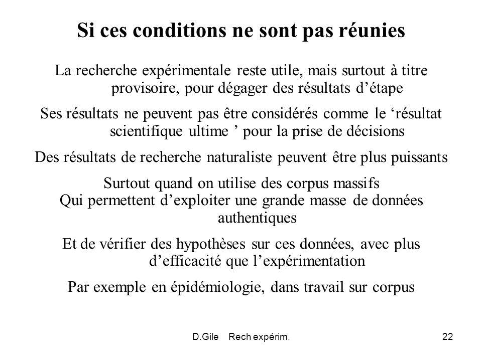 D.Gile Rech expérim.22 Si ces conditions ne sont pas réunies La recherche expérimentale reste utile, mais surtout à titre provisoire, pour dégager des
