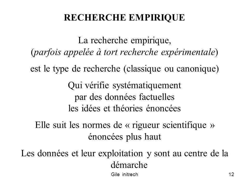 Gile initrech12 RECHERCHE EMPIRIQUE La recherche empirique, (parfois appelée à tort recherche expérimentale) est le type de recherche (classique ou ca
