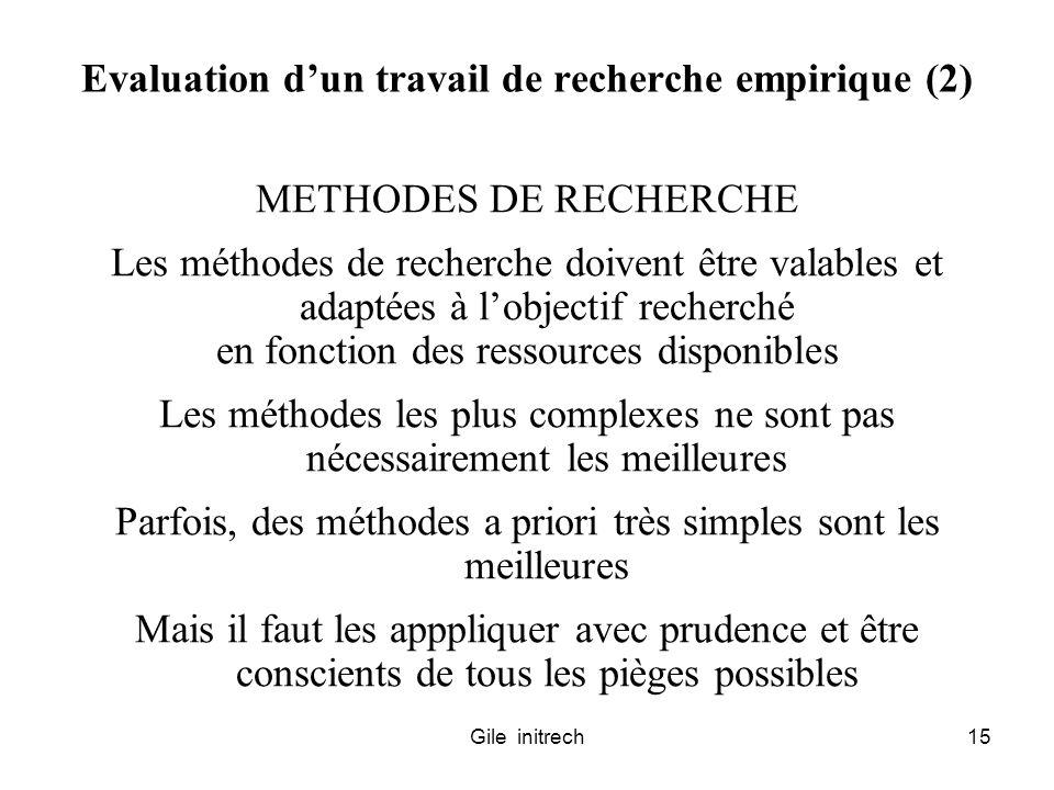 Gile initrech15 Evaluation dun travail de recherche empirique (2) METHODES DE RECHERCHE Les méthodes de recherche doivent être valables et adaptées à