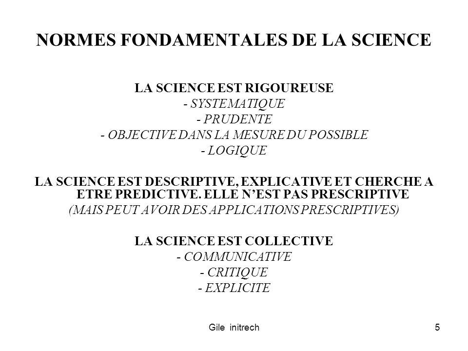 Gile initrech5 NORMES FONDAMENTALES DE LA SCIENCE LA SCIENCE EST RIGOUREUSE - SYSTEMATIQUE - PRUDENTE - OBJECTIVE DANS LA MESURE DU POSSIBLE - LOGIQUE