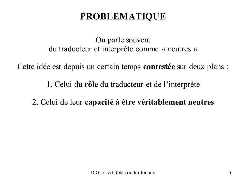 D.Gile La fidelite en traduction4 RAPPEL SUR OBJECTIFS DE COMM.