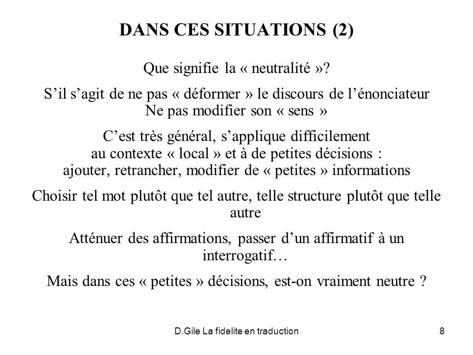 D.Gile La fidelite en traduction8 DANS CES SITUATIONS (2) Que signifie la « neutralité ».