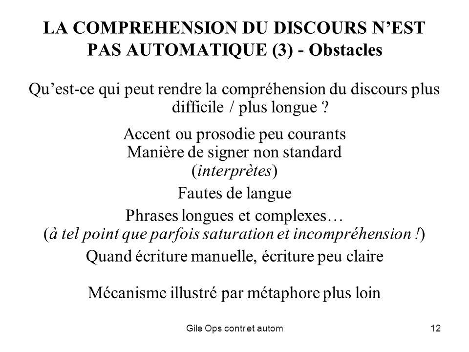Gile Ops contr et autom12 LA COMPREHENSION DU DISCOURS NEST PAS AUTOMATIQUE (3) - Obstacles Quest-ce qui peut rendre la compréhension du discours plus difficile / plus longue .