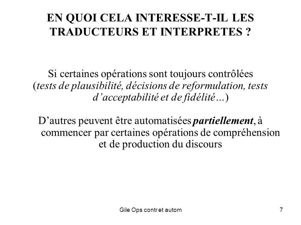 Gile Ops contr et autom7 EN QUOI CELA INTERESSE-T-IL LES TRADUCTEURS ET INTERPRETES .