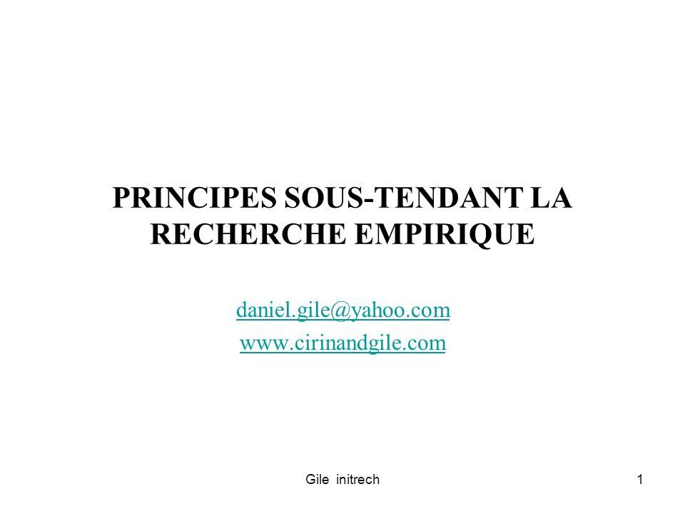Gile initrech1 PRINCIPES SOUS-TENDANT LA RECHERCHE EMPIRIQUE daniel.gile@yahoo.com www.cirinandgile.com