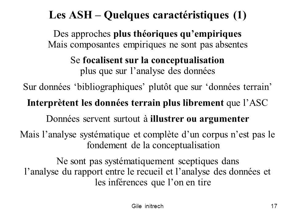 Gile initrech17 Les ASH – Quelques caractéristiques (1) Des approches plus théoriques quempiriques Mais composantes empiriques ne sont pas absentes Se