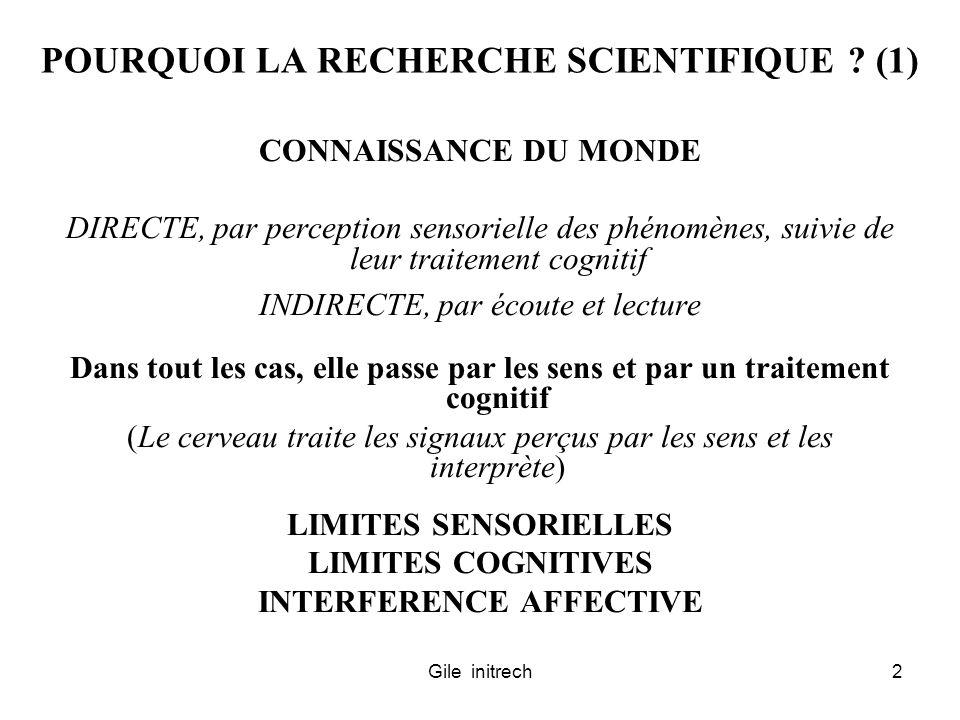Gile initrech2 POURQUOI LA RECHERCHE SCIENTIFIQUE ? (1) CONNAISSANCE DU MONDE DIRECTE, par perception sensorielle des phénomènes, suivie de leur trait