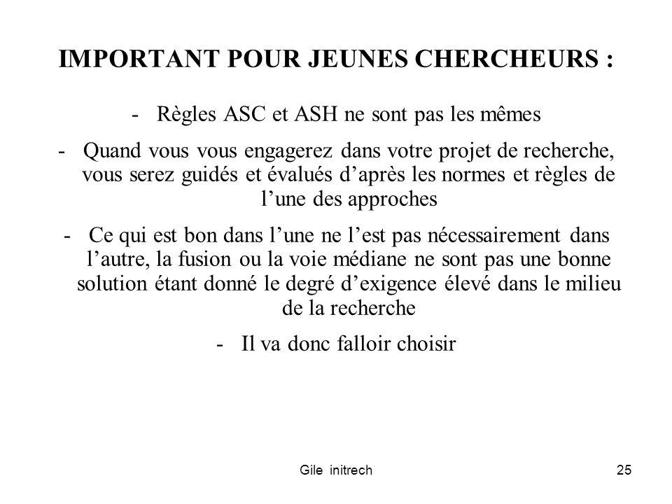 Gile initrech25 IMPORTANT POUR JEUNES CHERCHEURS : -Règles ASC et ASH ne sont pas les mêmes -Quand vous vous engagerez dans votre projet de recherche,
