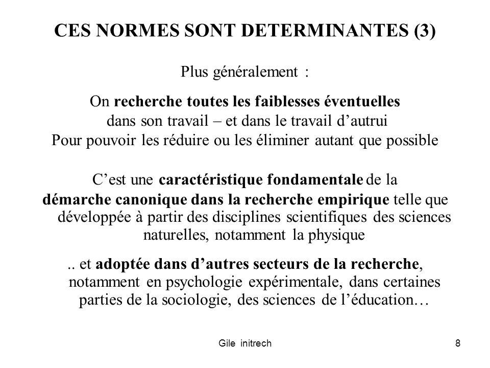 Gile initrech8 CES NORMES SONT DETERMINANTES (3) Plus généralement : On recherche toutes les faiblesses éventuelles dans son travail – et dans le trav