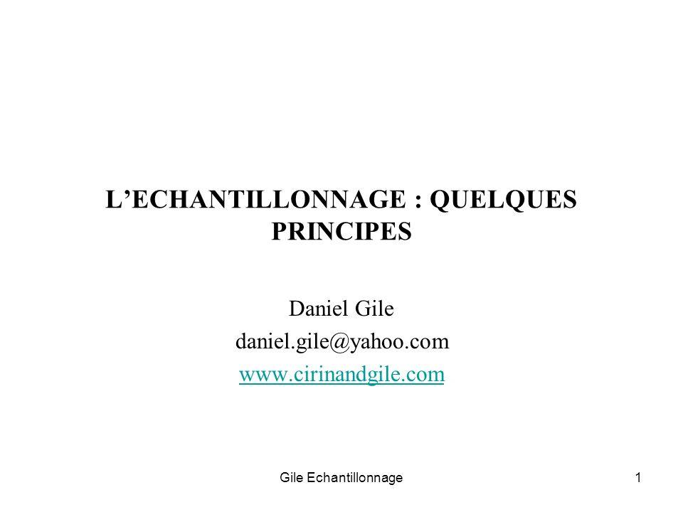 Gile Echantillonnage1 LECHANTILLONNAGE : QUELQUES PRINCIPES Daniel Gile daniel.gile@yahoo.com www.cirinandgile.com