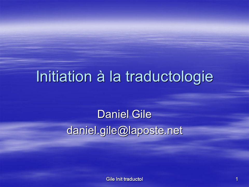 Gile Init traductol 1 Initiation à la traductologie Daniel Gile daniel.gile@laposte.net