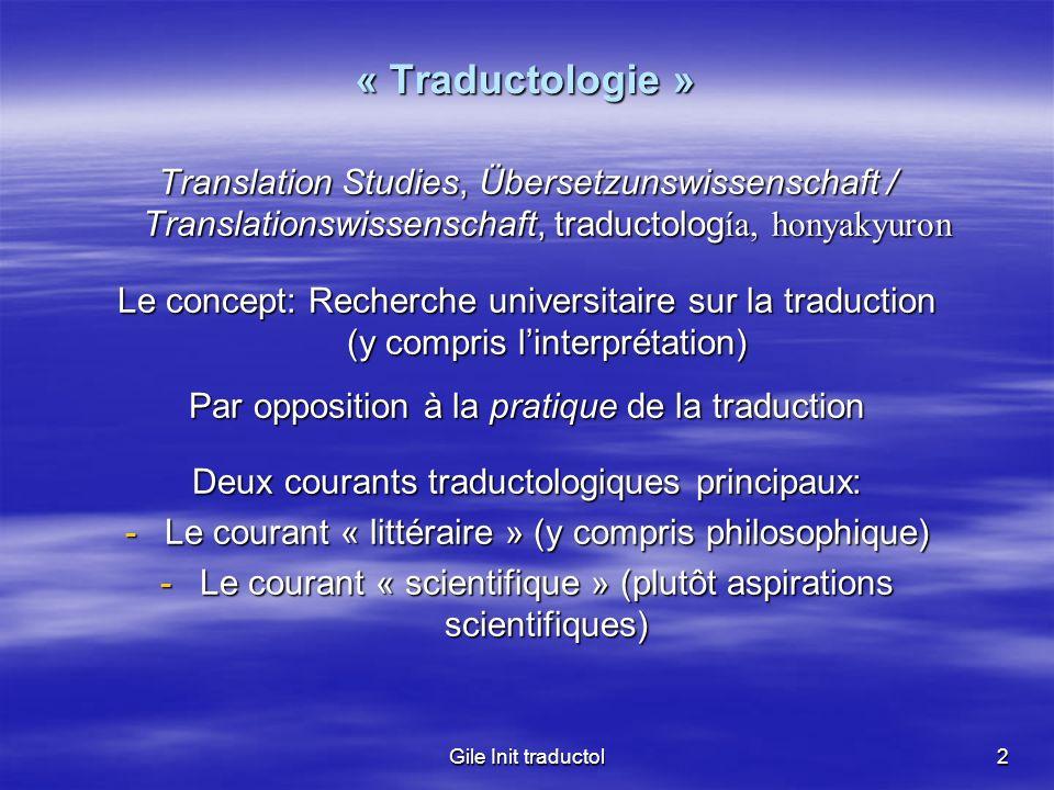 Gile Init traductol2 « Traductologie » Translation Studies, Übersetzunswissenschaft / Translationswissenschaft, traductolog ía, honyakyuron Le concept