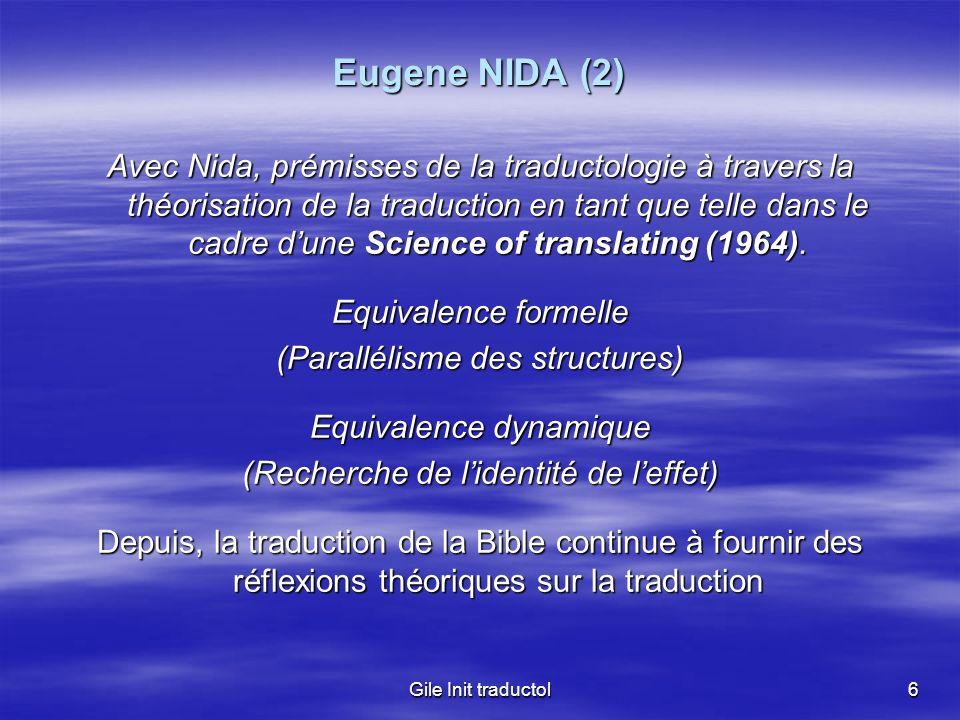Gile Init traductol6 Eugene NIDA (2) Avec Nida, prémisses de la traductologie à travers la théorisation de la traduction en tant que telle dans le cad