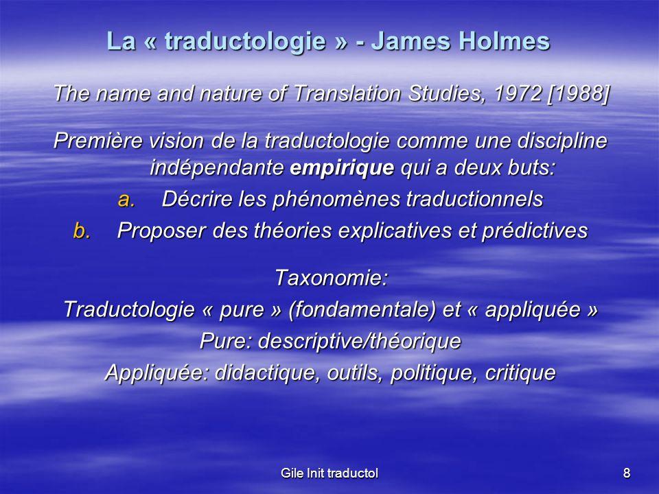 Gile Init traductol19 Caractéristiques institutionnelles de la traductologie: « traductologie »??.
