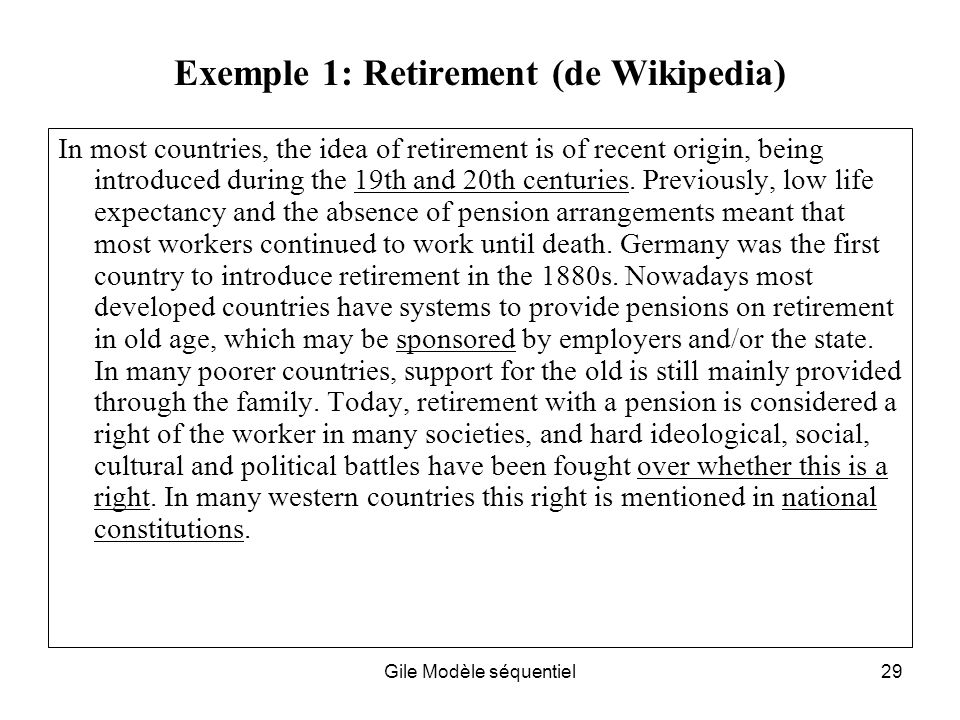 Gile Modèle séquentiel29 Exemple 1: Retirement (de Wikipedia) In most countries, the idea of retirement is of recent origin, being introduced during t
