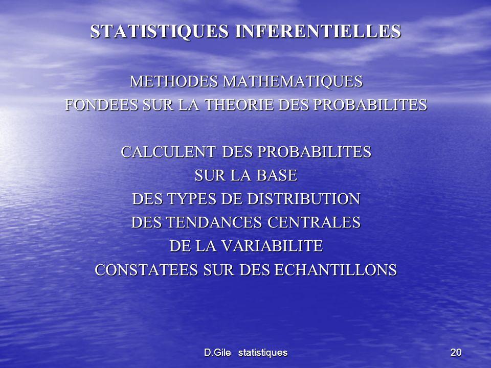 D.Gile statistiques20 STATISTIQUES INFERENTIELLES METHODES MATHEMATIQUES FONDEES SUR LA THEORIE DES PROBABILITES CALCULENT DES PROBABILITES SUR LA BAS