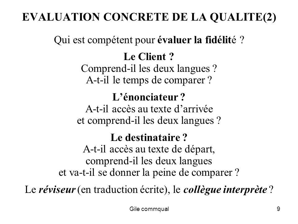 Gile commqual9 EVALUATION CONCRETE DE LA QUALITE(2) Qui est compétent pour évaluer la fidélité .