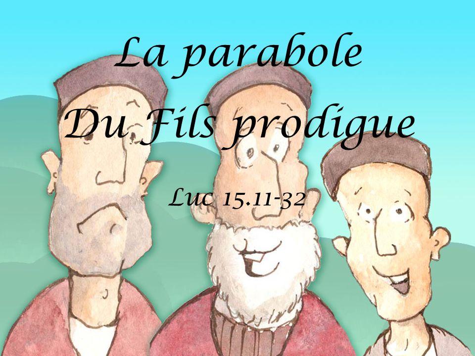 Luc 15.11-32 La parabole Du Fils prodigue