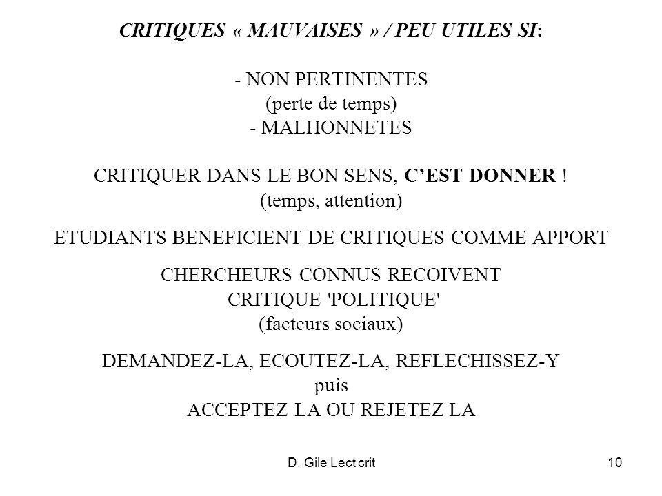 D. Gile Lect crit10 CRITIQUES « MAUVAISES » / PEU UTILES SI: - NON PERTINENTES (perte de temps) - MALHONNETES CRITIQUER DANS LE BON SENS, CEST DONNER
