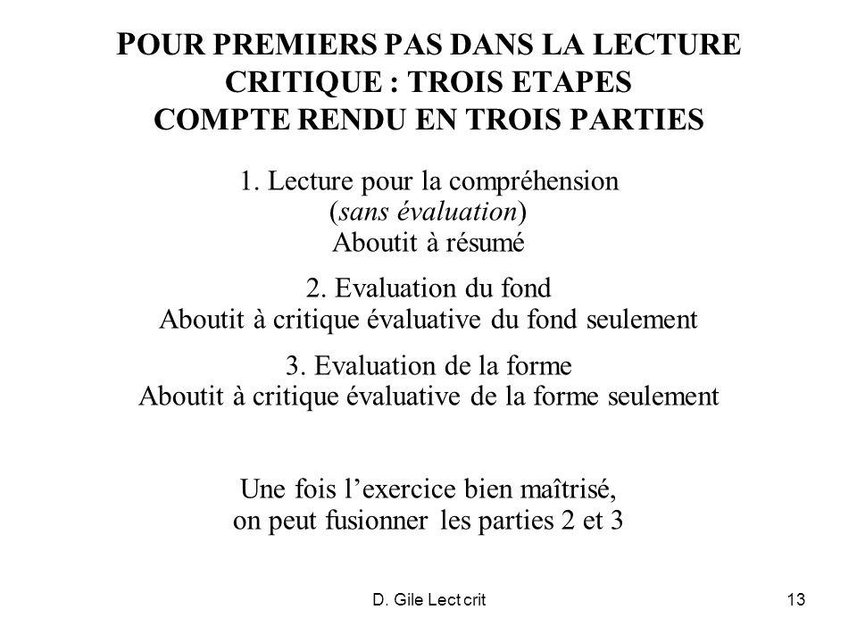 D. Gile Lect crit13 P OUR PREMIERS PAS DANS LA LECTURE CRITIQUE : TROIS ETAPES COMPTE RENDU EN TROIS PARTIES 1. Lecture pour la compréhension (sans év