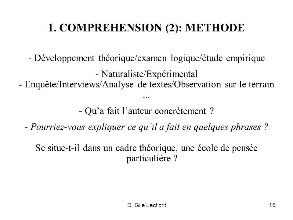 D. Gile Lect crit15 1. COMPREHENSION (2): METHODE - Développement théorique/examen logique/étude empirique - Naturaliste/Expérimental - Enquête/Interv