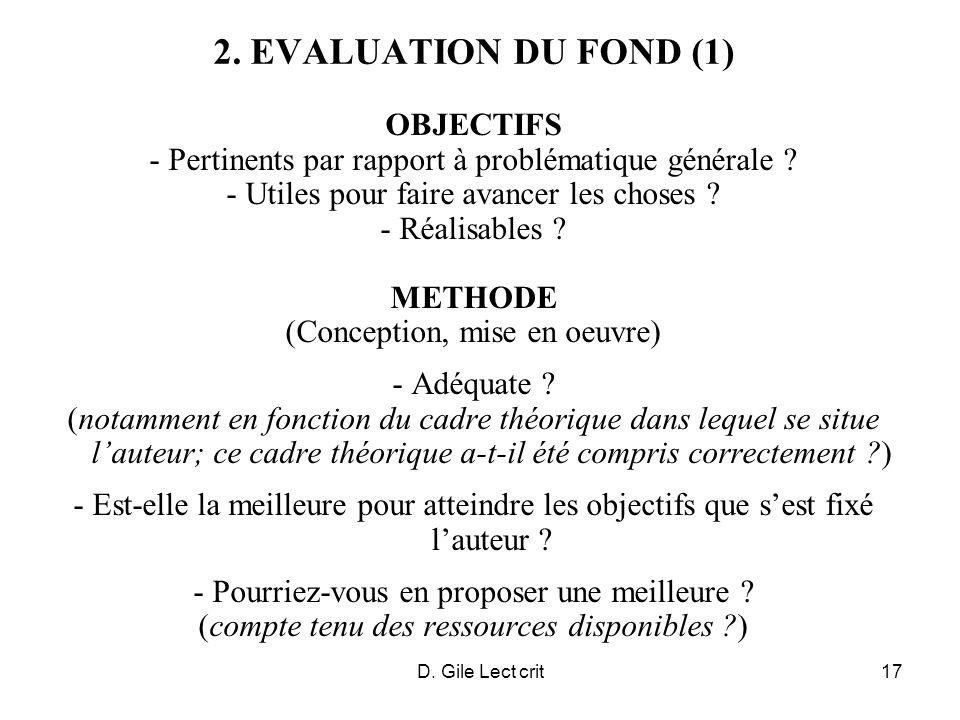 D. Gile Lect crit17 2. EVALUATION DU FOND (1) OBJECTIFS - Pertinents par rapport à problématique générale ? - Utiles pour faire avancer les choses ? -