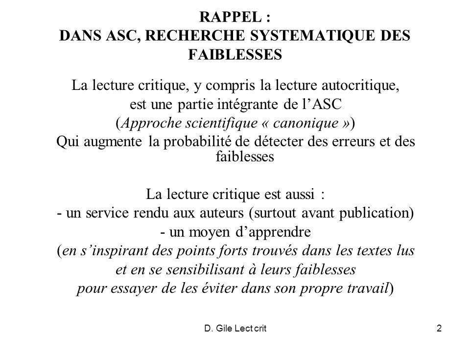 D. Gile Lect crit2 RAPPEL : DANS ASC, RECHERCHE SYSTEMATIQUE DES FAIBLESSES La lecture critique, y compris la lecture autocritique, est une partie int