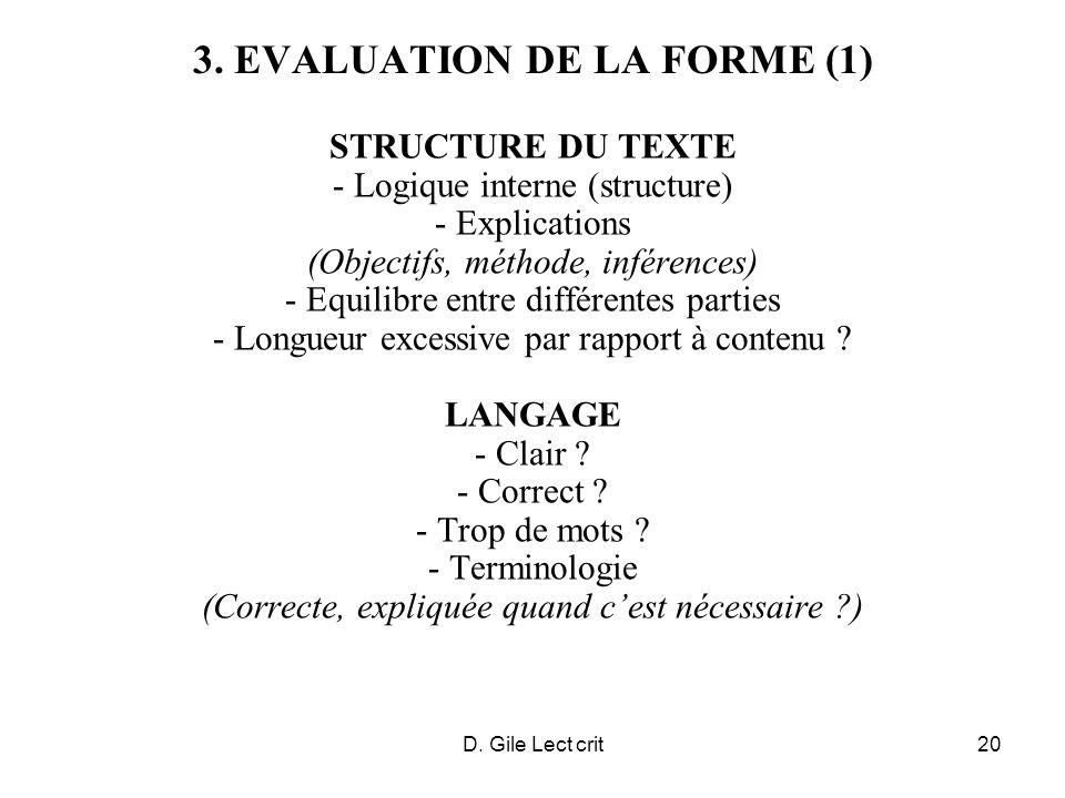 D. Gile Lect crit20 3. EVALUATION DE LA FORME (1) STRUCTURE DU TEXTE - Logique interne (structure) - Explications (Objectifs, méthode, inférences) - E