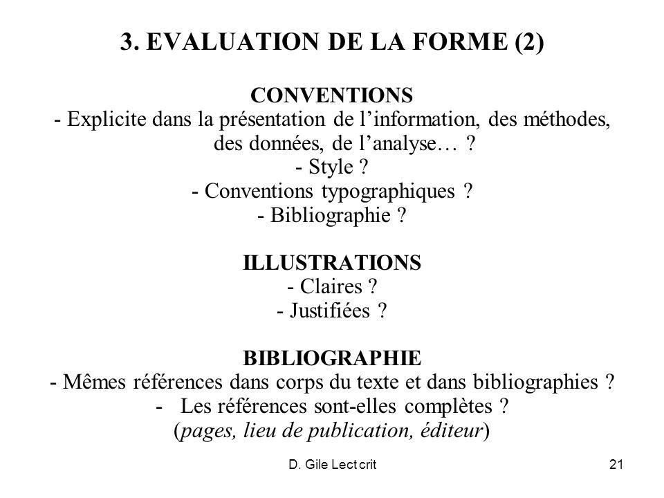 D. Gile Lect crit21 3. EVALUATION DE LA FORME (2) CONVENTIONS - Explicite dans la présentation de linformation, des méthodes, des données, de lanalyse