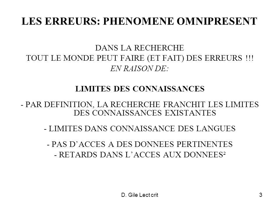 D. Gile Lect crit3 LES ERREURS: PHENOMENE OMNIPRESENT DANS LA RECHERCHE TOUT LE MONDE PEUT FAIRE (ET FAIT) DES ERREURS !!! EN RAISON DE: LIMITES DES C