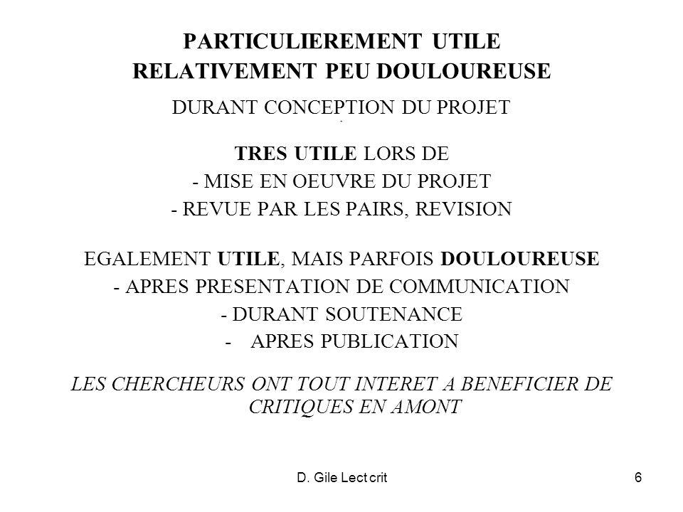 D. Gile Lect crit6 PARTICULIEREMENT UTILE RELATIVEMENT PEU DOULOUREUSE DURANT CONCEPTION DU PROJET * TRES UTILE LORS DE - MISE EN OEUVRE DU PROJET - R