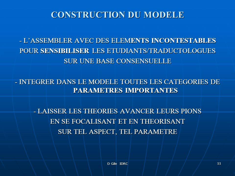 D Gile IDRC 11 CONSTRUCTION DU MODELE - LASSEMBLER AVEC DES ELEMENTS INCONTESTABLES POUR SENSIBILISER LES ETUDIANTS/TRADUCTOLOGUES SUR UNE BASE CONSEN