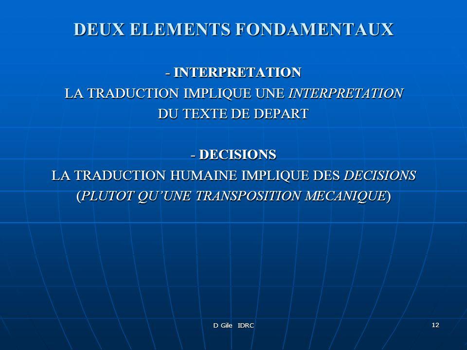 D Gile IDRC 12 DEUX ELEMENTS FONDAMENTAUX - INTERPRETATION LA TRADUCTION IMPLIQUE UNE INTERPRETATION DU TEXTE DE DEPART - DECISIONS LA TRADUCTION HUMA
