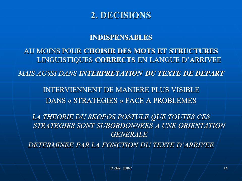 D Gile IDRC 14 2. DECISIONS INDISPENSABLES AU MOINS POUR CHOISIR DES MOTS ET STRUCTURES LINGUISTIQUES CORRECTS EN LANGUE DARRIVEE MAIS AUSSI DANS INTE