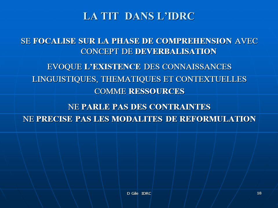 D Gile IDRC 18 LA TIT DANS LIDRC SE FOCALISE SUR LA PHASE DE COMPREHENSION AVEC CONCEPT DE DEVERBALISATION EVOQUE LEXISTENCE DES CONNAISSANCES LINGUIS