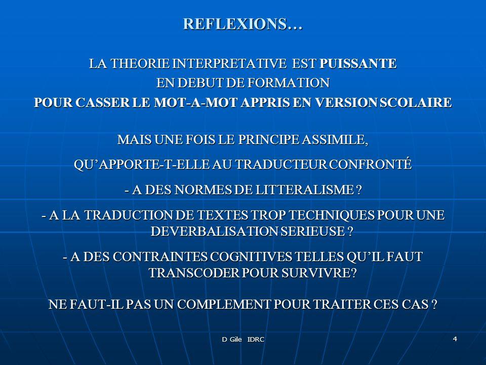 D Gile IDRC 4 REFLEXIONS… LA THEORIE INTERPRETATIVE EST PUISSANTE EN DEBUT DE FORMATION POUR CASSER LE MOT-A-MOT APPRIS EN VERSION SCOLAIRE MAIS UNE F