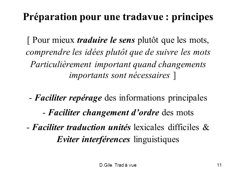 D.Gile Trad à vue11 Préparation pour une tradavue : principes [ Pour mieux traduire le sens plutôt que les mots, comprendre les idées plutôt que de su