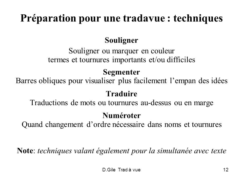 D.Gile Trad à vue12 Préparation pour une tradavue : techniques Souligner Souligner ou marquer en couleur termes et tournures importants et/ou difficil