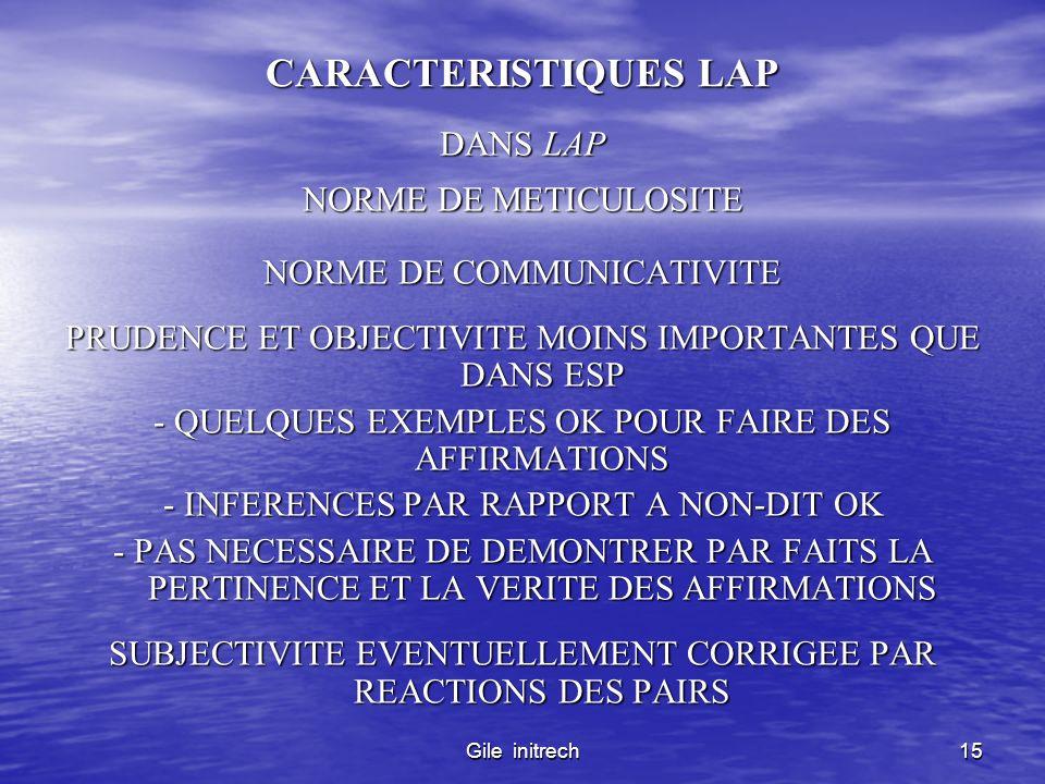 Gile initrech15 CARACTERISTIQUES LAP DANS LAP NORME DE METICULOSITE NORME DE COMMUNICATIVITE PRUDENCE ET OBJECTIVITE MOINS IMPORTANTES QUE DANS ESP -