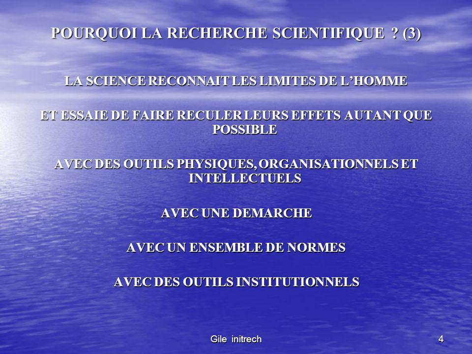 Gile initrech5 LES NORMES FONDAMENTALES DE LA SCIENCE LA SCIENCE EST RIGOUREUSE - SYSTEMATIQUE - PRUDENTE - OBJECTIVE DANS LA MESURE DU POSSIBLE - LOGIQUE LA SCIENCE EST DESCRIPTIVE, EXPLICATIVE ET CHERCHE A ETRE PREDICTIVE.
