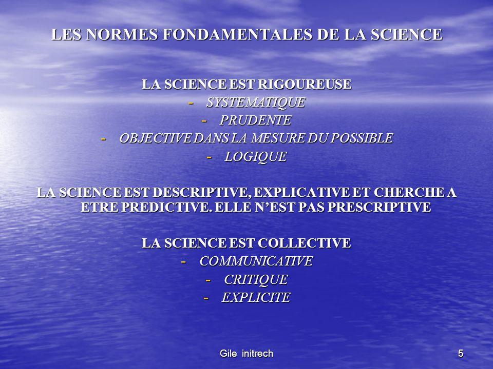 Gile initrech5 LES NORMES FONDAMENTALES DE LA SCIENCE LA SCIENCE EST RIGOUREUSE - SYSTEMATIQUE - PRUDENTE - OBJECTIVE DANS LA MESURE DU POSSIBLE - LOG
