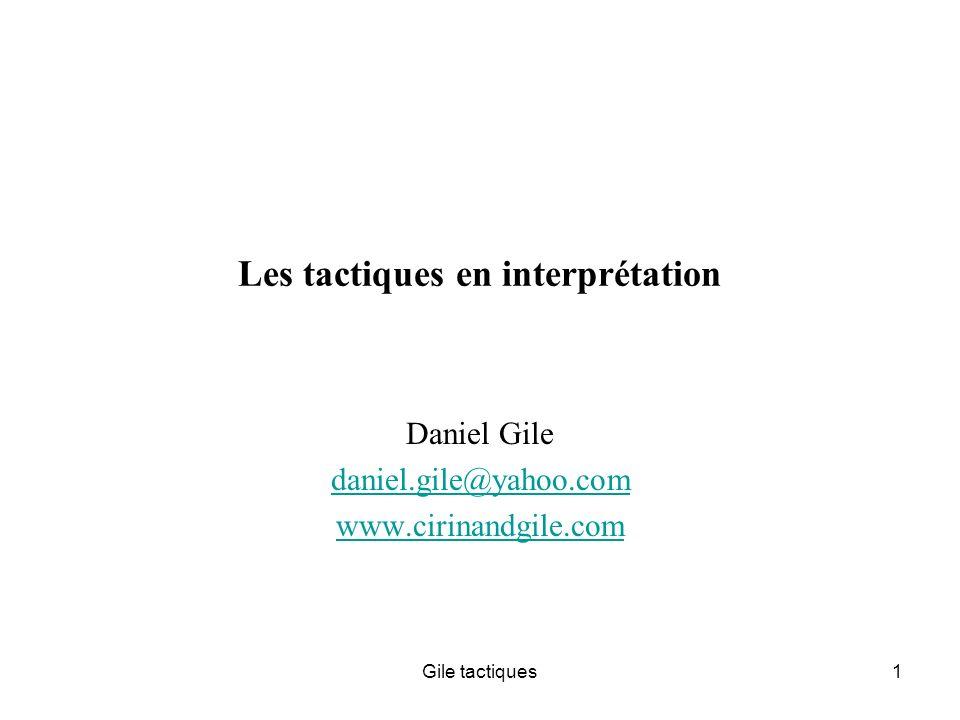 Gile tactiques1 Les tactiques en interprétation Daniel Gile daniel.gile@yahoo.com www.cirinandgile.com