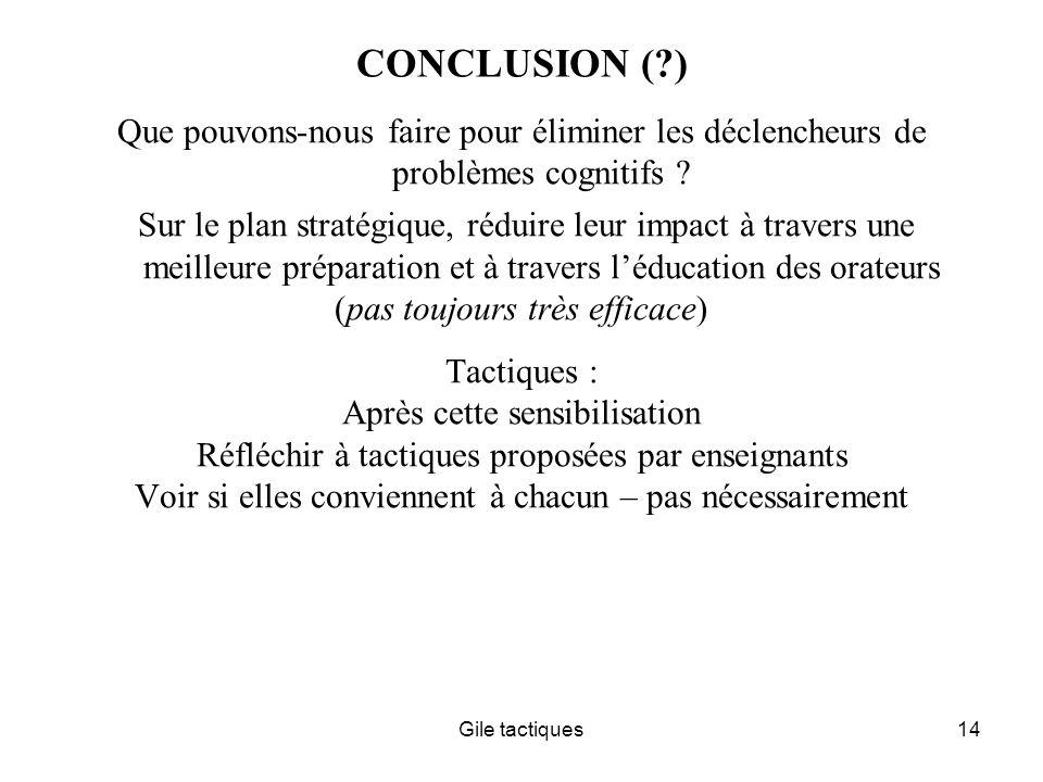 Gile tactiques14 CONCLUSION (?) Que pouvons-nous faire pour éliminer les déclencheurs de problèmes cognitifs .