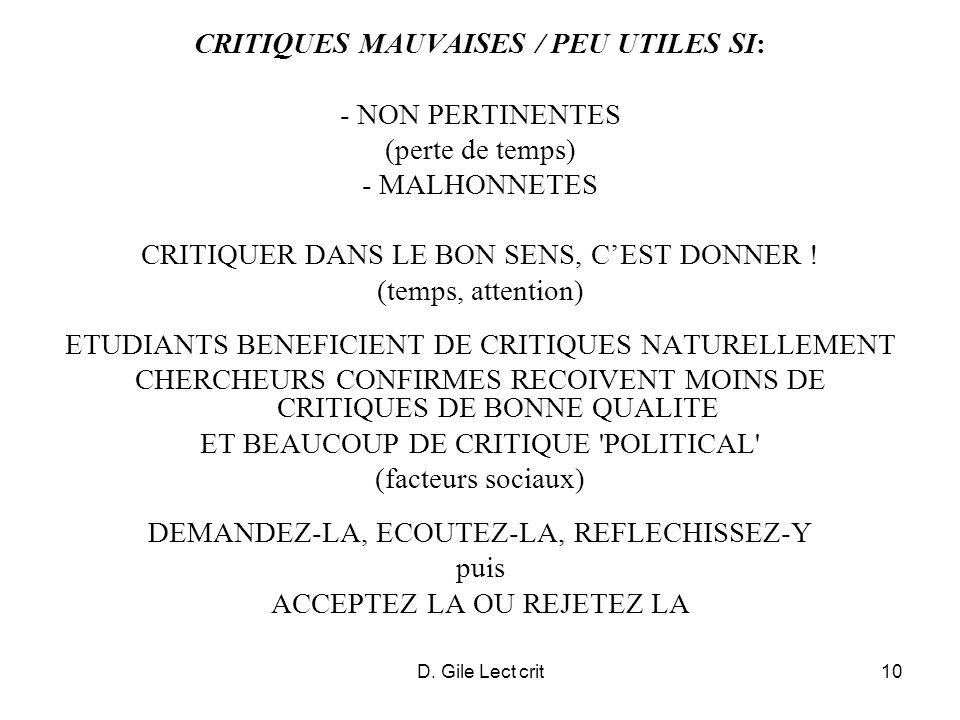 D. Gile Lect crit10 CRITIQUES MAUVAISES / PEU UTILES SI: - NON PERTINENTES (perte de temps) - MALHONNETES CRITIQUER DANS LE BON SENS, CEST DONNER ! (t