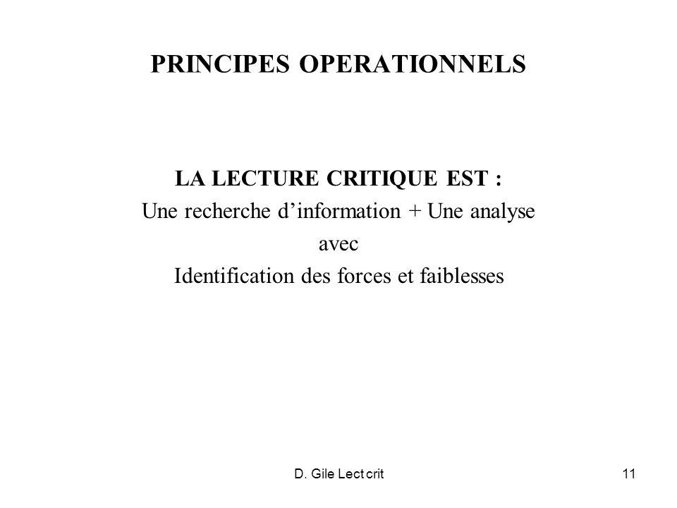 D. Gile Lect crit11 PRINCIPES OPERATIONNELS LA LECTURE CRITIQUE EST : Une recherche dinformation + Une analyse avec Identification des forces et faibl